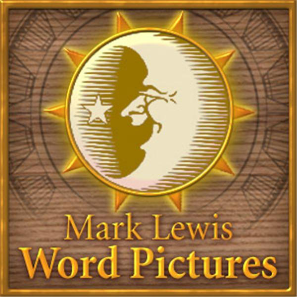 Mark Lewis Word Pictures