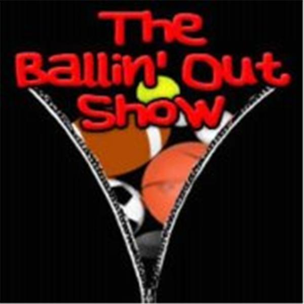 The Ballin Out Show