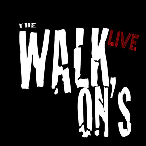 The Walkons Live