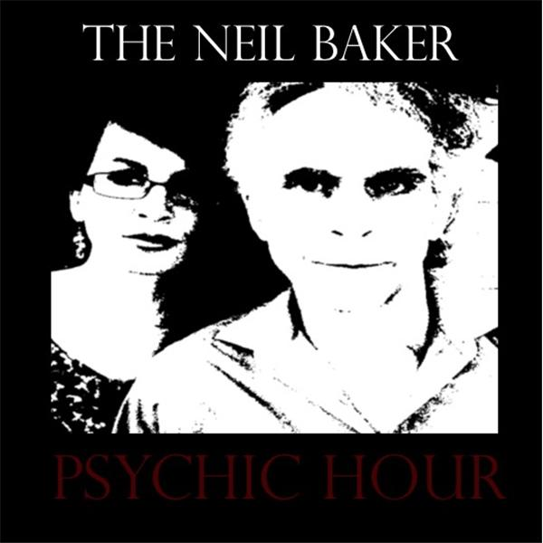 The Neil Baker Psychic Hour