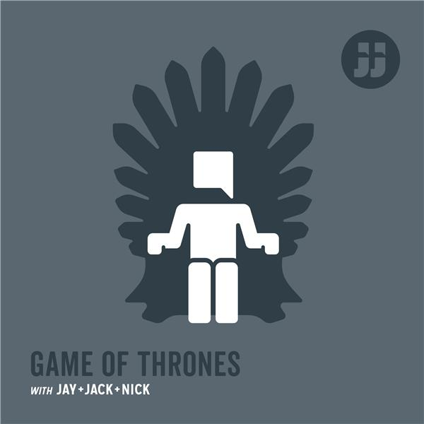 Game of Thrones w Jay Jack Nick