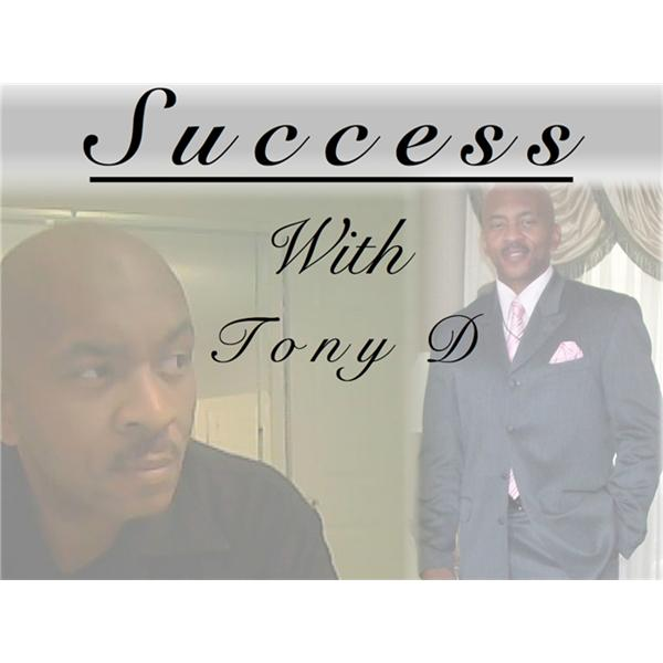 Success With Tony D