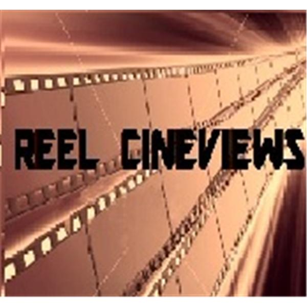 Reel Cineviews