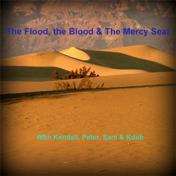 The Flood to the Mercy Seat