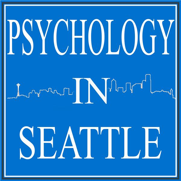 The Psychology In Seattle Podcast