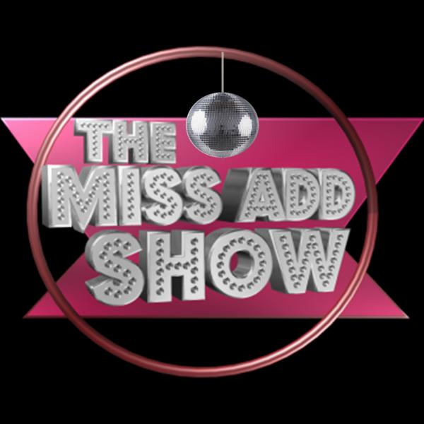 Miss ADD Talk Show