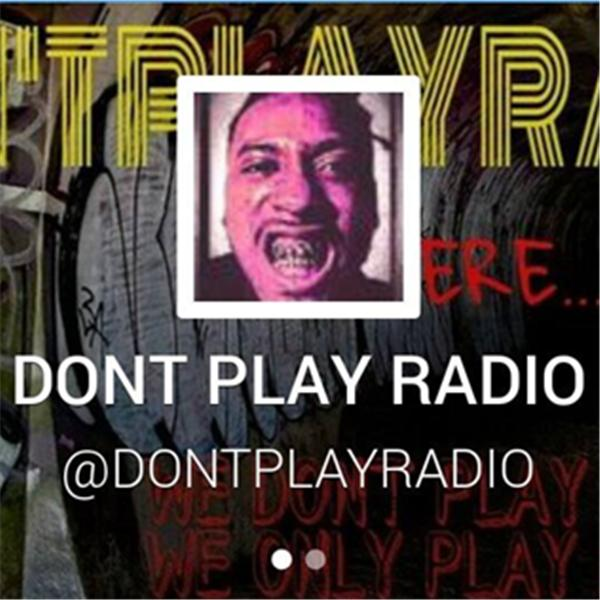 DONT PLAY RADIO
