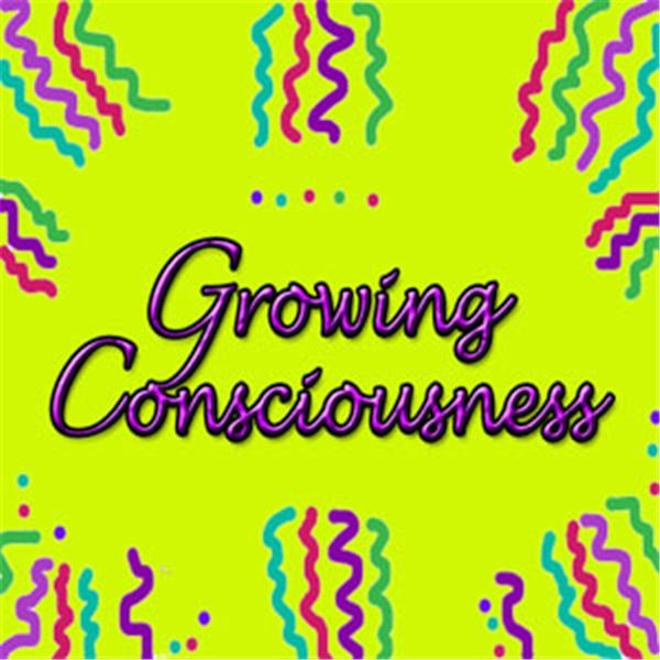 Growing Consciousness