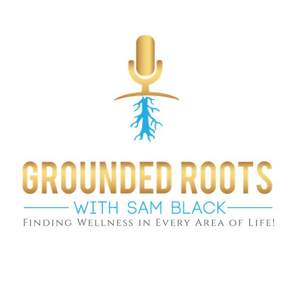 Grounded Roots with Sam Black