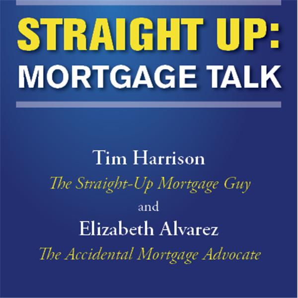Straight Up Mortgage Talk