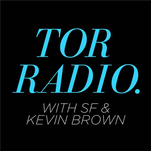 TOR Radio with SF and Kevin Brown