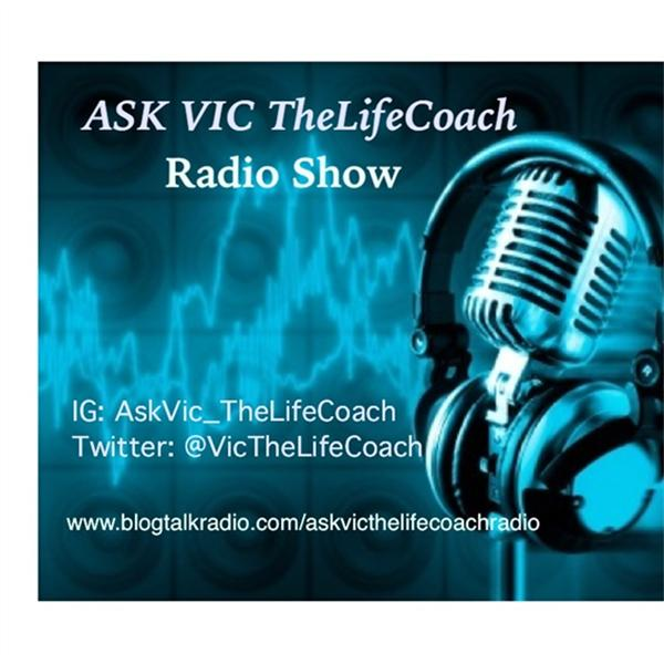 Ask Vic The Life Coach Radio