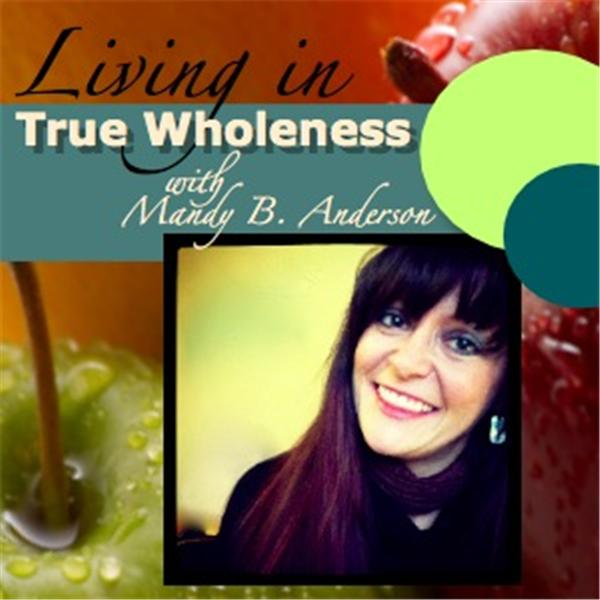 Living in True Wholeness