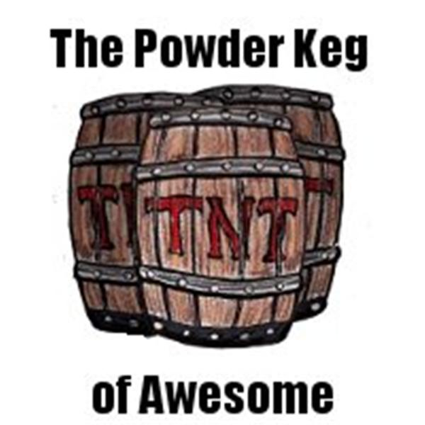 The Powder Keg of Awesome