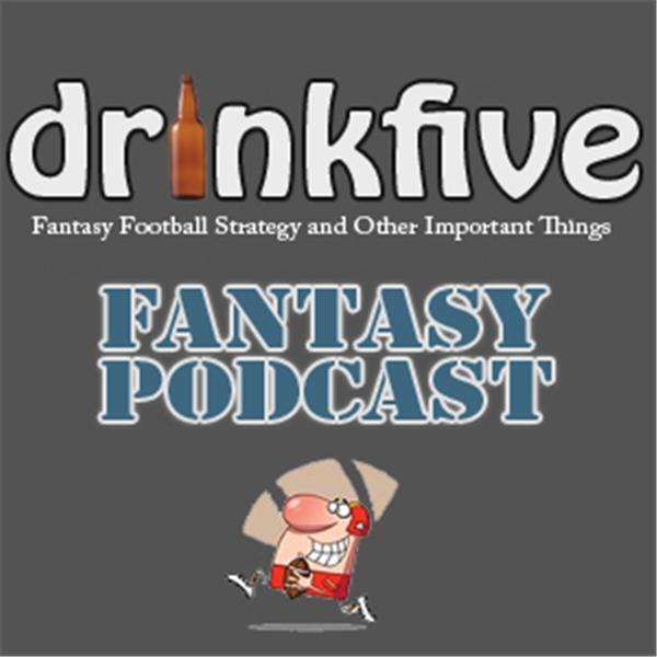 drinkfive Fantasy Football Podcast