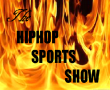 THE HIPHOP SPORTS SHOW