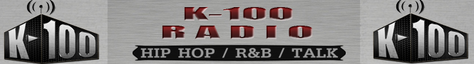 K-100 RADIO: HIP HOP / R&B / TALK
