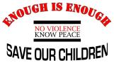 """ENOUGH IS ENOUGH""Save Our Children"