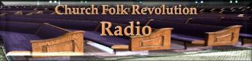 Church Folk Revolution Radio