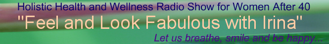Radio Show for Women: Feel and Look Fabulous with Irina Wardas