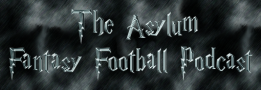 Asylum Fantasy Football Podcast