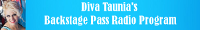 Diva Taunia&#39;s Backstage Pass Radio Program