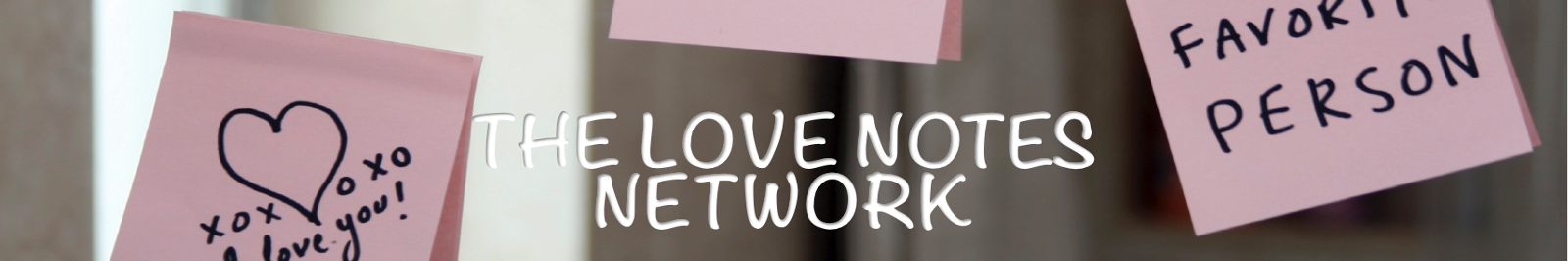 The Love Notes Network