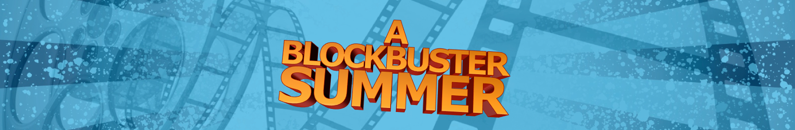 A Blockbuster Summer