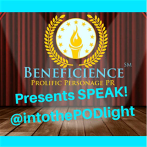 SPEAK intothepodlight PRodcast