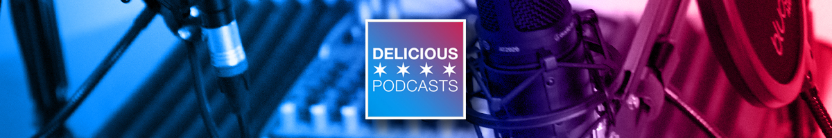 Delicious Podcasts